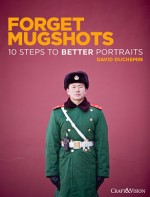 "Cover David duChemin: ""Forget Mugshots"""